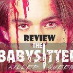 รีวิว หนัง The Babysitter : Killer Queen
